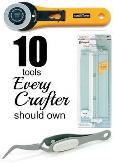 10 tools every crafter should own || Great tips on awesome products!