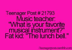 What if I'm a fat music teacher? WHAT DO I DO?!