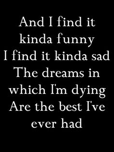 "Tears for Fears ""Mad World"" lyrics, one of my fav songs Saddest Songs, Song Quotes, Humour Quotes, Singing Quotes, Lesson Quotes, Funny Quotes, Funny Me, Funny Pics, Music Lyrics"
