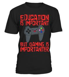 "# Gaming Is Importanter Than Education - Novelty Gamer T-Shirt .  Special Offer, not available in shops      Comes in a variety of styles and colours      Buy yours now before it is too late!      Secured payment via Visa / Mastercard / Amex / PayPal      How to place an order            Choose the model from the drop-down menu      Click on ""Buy it now""      Choose the size and the quantity      Add your delivery address and bank details      And that's it!      Tags: Do you love video…"