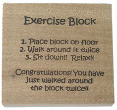 Exercise Block - now that's my kind of exercise! Gag Gifts, Funny Gifts, White Trash Bash, Gift Cake, Decor Ideas, Craft Ideas, Bright Ideas, White Elephant Gifts, Excercise