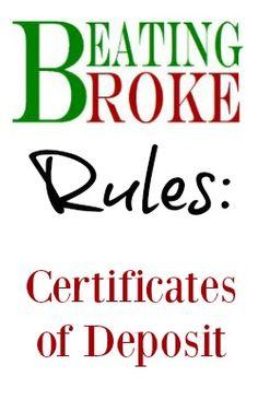 Beating Broke Rules: Certificate of Deposit