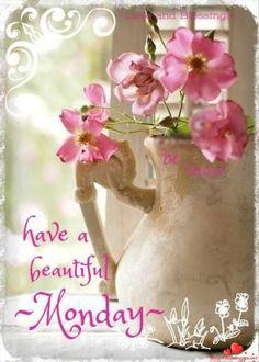 Good Morning - Have a beautiful Monday! Good Morning Greetings, Good Morning Good Night, Good Morning Wishes, Good Morning Quotes, Morning Messages, Monday Blessings, Morning Blessings, Happy Week, Happy Monday