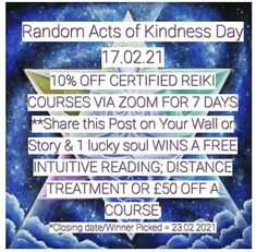 Random Acts of Kindness Day 17.02.21 10% OFF CERTIFIED REIKI COURSES VIA ZOOM FOR 7 DAYS **Share this Post on Your Wall or Story & 1 lucky soul WINS A FREE INTUITIVE READING; DISTANCE TREATMENT OR £50 OFF A COURSE *Closing date/Winner Picked = 23.02.2021 www.handserenity.com/reiki-courses T&C's - Provided paid in full during discount period, course can be booked in March or if purchased as a gift then when the recipient is ready Message me with any questions Namaste Emma ✨ Soul Winning, Reiki Courses, Richmond Upon Thames, Creative Visualization, Greater London, Random Acts, Intuition, Namaste, Online Courses