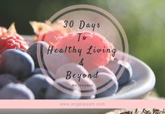 My 30 Days To Healthy Living and Beyond - The Beginning