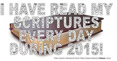 Cool 2015 Scripture Reading Chart: I HAVE READ MY SCRIPTURES EVERY DAY IN 2015!