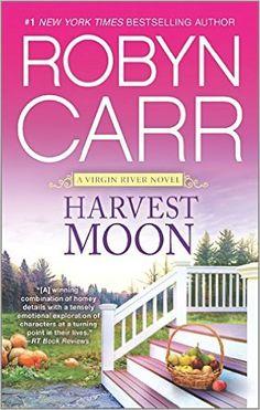 Harvest Moon (A Virgin River Novel): Robyn Carr: 9780778317616: Amazon.com: Books