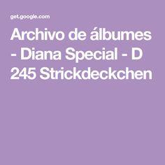 Archivo de álbumes - Diana Special - D 245 Strickdeckchen