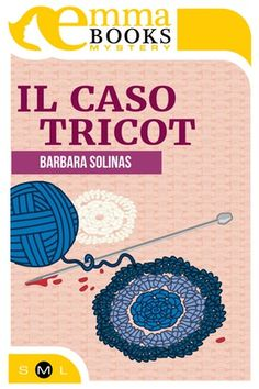 [Letti per voi] - «Il caso Tricot» di Barbara Solinas | SHORT REVIEW