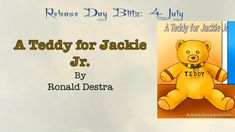 [RELEASE DAY BLITZ] #childrenbooks #kcbookpromotions A Teddy for Jackie Jr. by Ronald Destra Learn more @ https://kcbookpromotions.wordpress.com/2018/07/04/release-day-blitz-a-teddy-for-jackie-jr-by-ronald-destra/