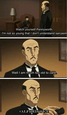 Alfred Pennyworth is the man