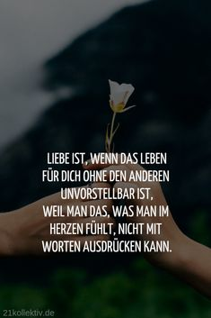 The most beautiful life wisdom about love - Sprüche - Citas True Love Quotes, Great Quotes, Relationship Quotes For Him, Worth Quotes, Love Can, Love Letters, Birthday Quotes, To My Future Husband, Frases