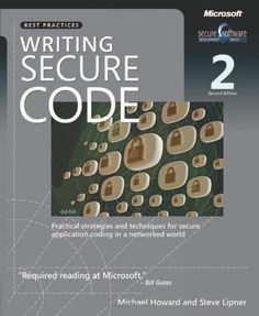 Writing Secure Code by Howard, Michael, LeBlanc, David. (Microsoft Press,2003) [Paperback] 2ND EDITION. Microsoft, 2003 2nd edition.