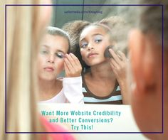 Want More Website Credibility and Better Conversions? Try This!