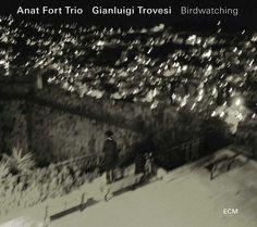 Anat Fort Trio w/Gianluigi Trovesi: Birdwatching (ECM Mix Video, Double Bass, Backyard Birds, Bird Watching, Special Guest, Vignettes, Music Artists, Album Covers, Auditorium