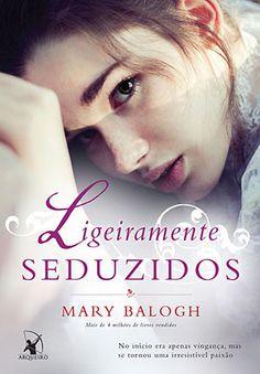 Mary Balogh - Ligeiramente seduzidos @EditoraArqueiro #resenha