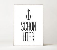 'SCHÖN HIER'    Lass dich in deinem Zuhause inspirieren!  Dieser Kunstdruck wird in DIN A4 auf mattem 280 g/m² Offwhite Papier gedruckt.  Das Motiv ist ebenfalls in DIN A3 für 14,90 €...
