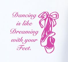 Ballet Shoes Wall Decal Quote Dancing is Like by HouseHoldWords