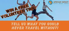 Win! A free volunteer trip with African Impact!