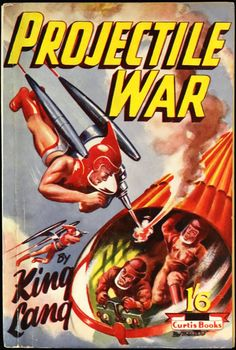 scificovers:  Projectile Warby King Lang (akaDavid Arthur Griffiths) 1951. Cover by Ray Theobald.