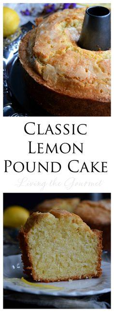 Living the Gourmet: Classic Lemon Pound Cake