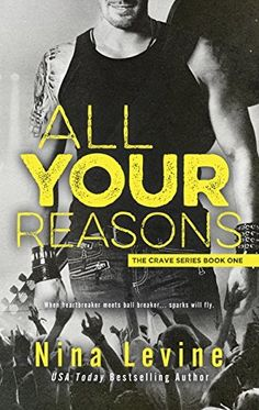 All Your Reasons: Crave Series by Nina Levine - Book 1 - 4 Stars