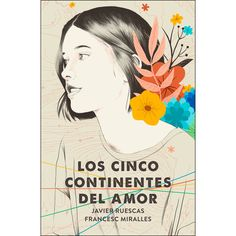 Nube De Tinta - Los cinco continentes del amor (Tapa blanda) Book Club Books, Book Lists, Books To Read, Mi World, World Of Books, Online Gratis, Cover Design, Novels, Harry Potter