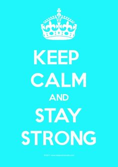 KEEP CALM AND STAY STRONG  www.feeliix.com