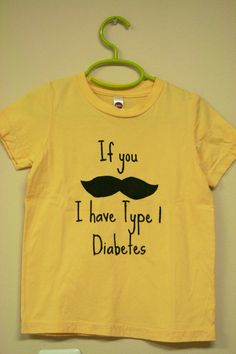 If you (mustache) I have Type 1 Diabetes' Shirt