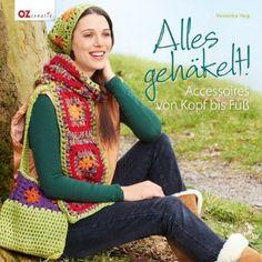 Alles gehäkelt!: Accessoires von Kopf bis Fuß: Amazon.de: Veronika Hug: Bücher