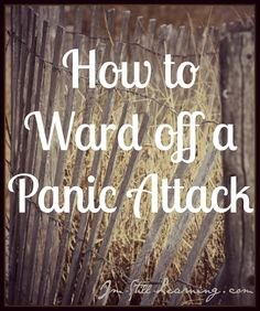 Steps for tackling an oncoming panic attack...