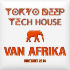 VAN AFRIKA November MIx 2014 'Tokyo Underground: Deep & Tech'