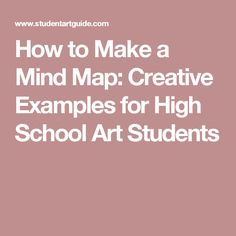 How to Make a Mind Map: Creative Examples for High School Art Students