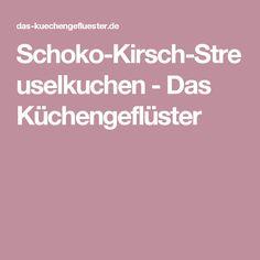 Schoko-Kirsch-Streuselkuchen - Das Küchengeflüster