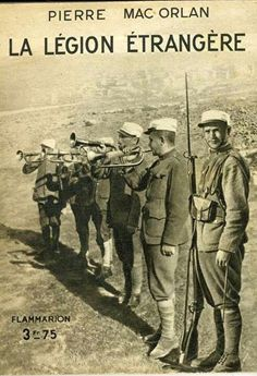 French Foreign Legion, French Colonial, North Africa, Special Forces, War, Gemma Artenton, Gentleman, Life, Soldiers