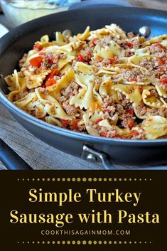 Simple Turkey Sausage with Pasta. Start with a package of ground turkey, add a f. - Simple Turkey Sausage with Pasta. Start with a package of ground turkey, add a few spices and some - Ground Turkey And Sausage Recipe, Turkey Sausage Pasta, Recipes Using Ground Turkey, Recipes With Ground Sausage And Pasta, Healthy Sausage Recipes, Sausage Recipes For Dinner, Sausage Pasta Recipes, Ground Turkey Dinners, Ground Turkey Pasta