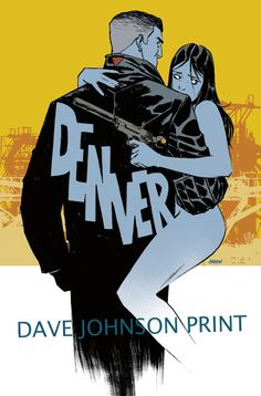 DENVER. A 72 page mature audience original graphic novel by JIMMY PALMIOTTI & Justin Gray — Kickstarter