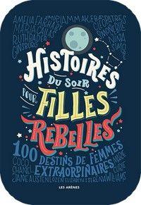 Nattafortellinger for rebelske jenter Marie Curie, Jane Austen, Kid Paddle, Gay Romance, National Geographic Kids, Destin, Serena Williams, Book Girl, The Villain