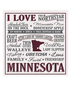 Another great find on 'I Love Minnesota' Wall Sign by My Word! Minnesota Funny, Minnesota Home, Honeycrisp Apples, To Infinity And Beyond, Twin Cities, Lake Life, Wall Signs, Minneapolis, My Favorite Things