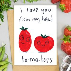 I Love You From My Head To My Toes Tomatoes