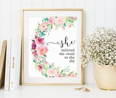 Floral Wall Art She Believed She Could So by PrintableBeautyArt