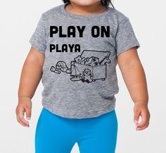 Funny tshirt, kids shirt, toddler baby play on playa tshirt, hip hop grey kids tee, unisex, cool kids tee, cool baby clothes, cool toddler by SatMorningPancakes on Etsy https://www.etsy.com/listing/210834947/funny-tshirt-kids-shirt-toddler-baby