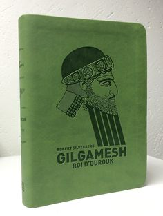 Gilgamesh - Roi d'Ourouk   De Robert Silverberg Paru aux Éditions l'Atalante Cover-design : leraf Great Books, How To Introduce Yourself, Cover Art, Fantasy, All About Time, Literature, Writers, Artist, Design