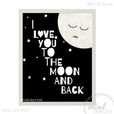 I Love You to the Moon and Back , Black Boys Wall Print , Baby Boys Nursery Wall Art , Monochrome Nursery ,  by Mint Imprint , 8x10 inches