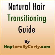 10 Step Natural Hair Long-Term Transitioning Guide