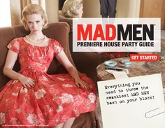 Mad Men Party Planning Guide! STHU, I want a Mad Men party, really I just want to live inside the show!