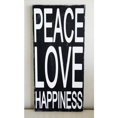 Typography Art Sign Peace Love Happiness (73 CAD) ❤ liked on Polyvore featuring home, home decor, wall art, grey, home & living, home décor, wall décor, wall hangings, typography wall art and handmade home decor