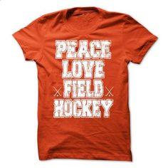 Peace love field Hockey - #pullover #navy sweatshirt. SIMILAR ITEMS => https://www.sunfrog.com/Music/Peace-love-field-Hockey-69113353-Guys.html?60505