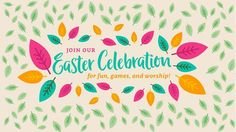 Join us for our Easter Celebration Family Service! We'll have fun games worship and there may even be chocolate :)