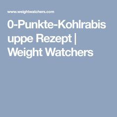 0-Punkte-Kohlrabisuppe Rezept   Weight Watchers Fett, Food And Drink, Low Carb, Recipes, Chef Recipes, Health And Fitness, Clean Foods, Easy Meals, Food And Drinks